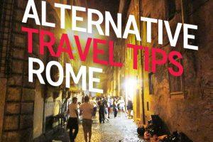 Alternative Rome Travel Tips