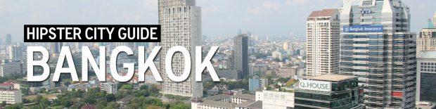 Bangkok Hipster City Guide