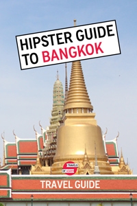 Hipster Bangkok Travel Guide