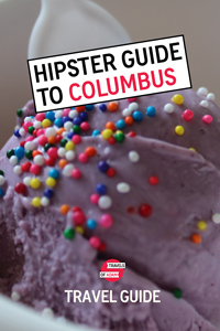 Hipster Columbus Travel Guide