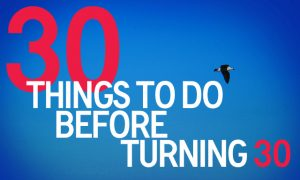 Things To Do before turning 30