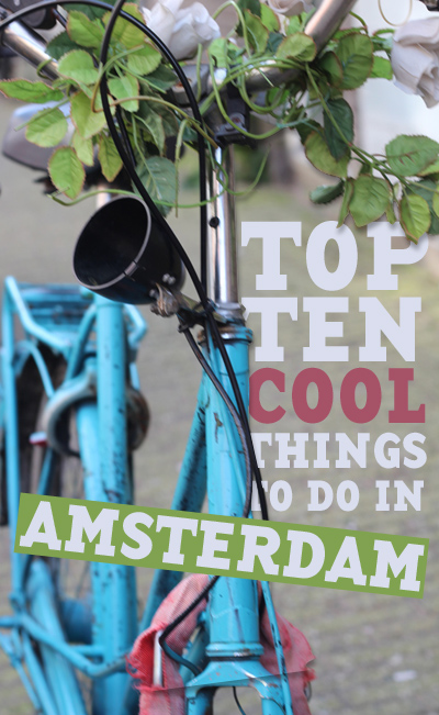 Top 10 Cool Things To Do in Amsterdam