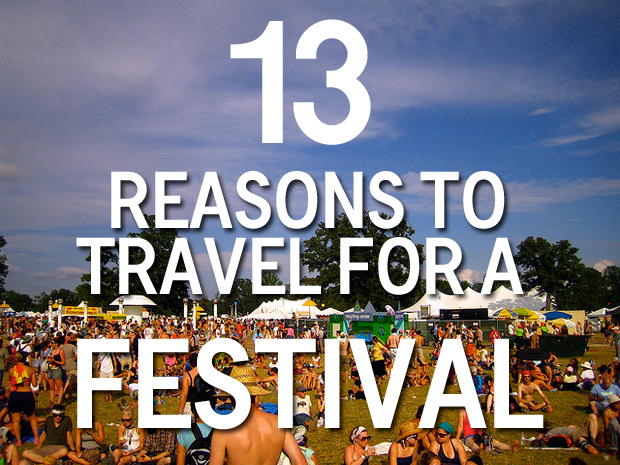 13 Reasons to Travel For a Festival