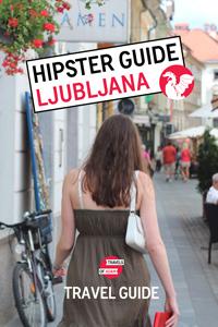 Hipster Ljubljana Trave Guide