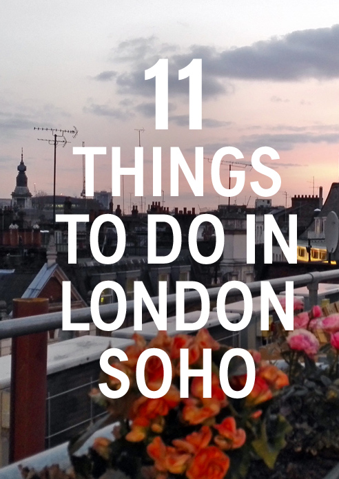 11 Things To Do in London Soho