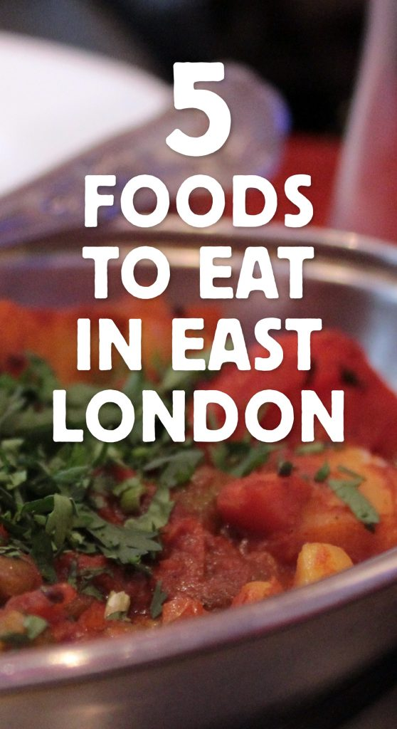 5 Foods to Eat in East London