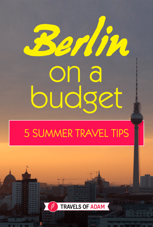 Berlin on a Budget - 5 Summer Travel Tips