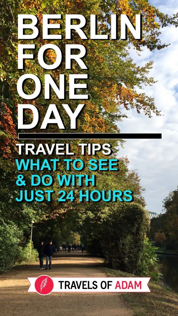 Berlin For One Day - Travel Tips - https://travelsofadam.com/2016/10/24-hours-berlin/