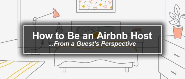 How to Be the Best Airbnb Host…from a Guest's Perspective - Travels of Adam - https://travelsofadam.com/2018/01/how-to-airbnb-host/