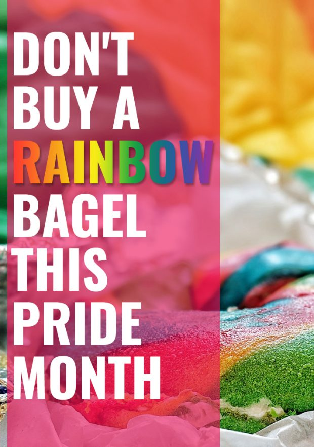 Don't buy a Rainbow Bagel this Pride Month - Travels of Adam