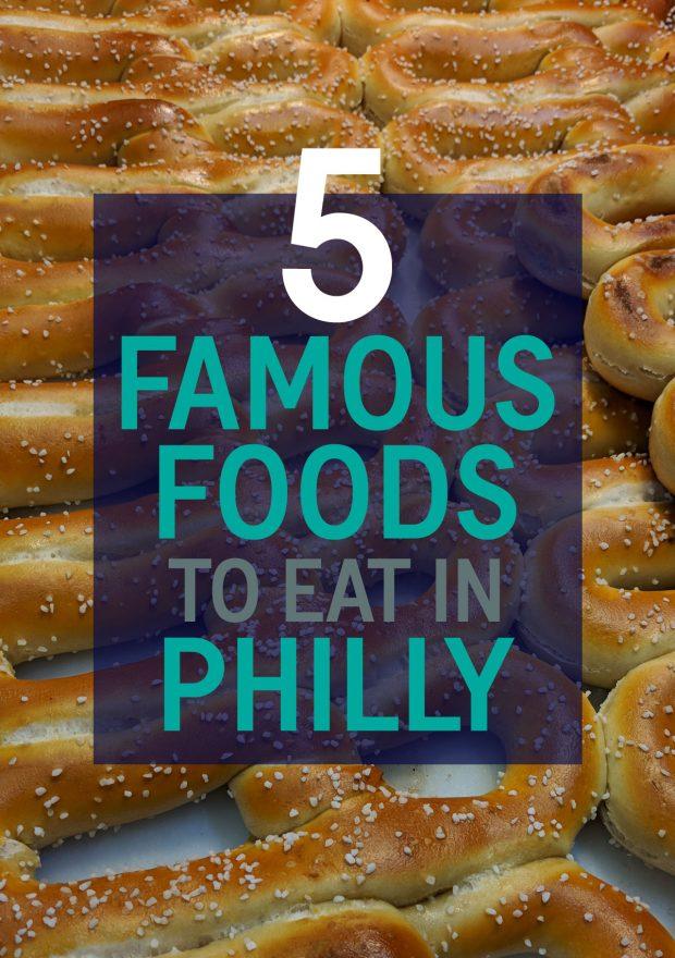 5 Famous Foods to Eat in Philadelphia