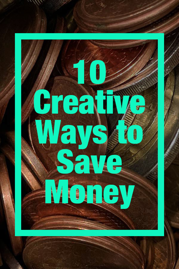 10 Creative Ways to Save Money