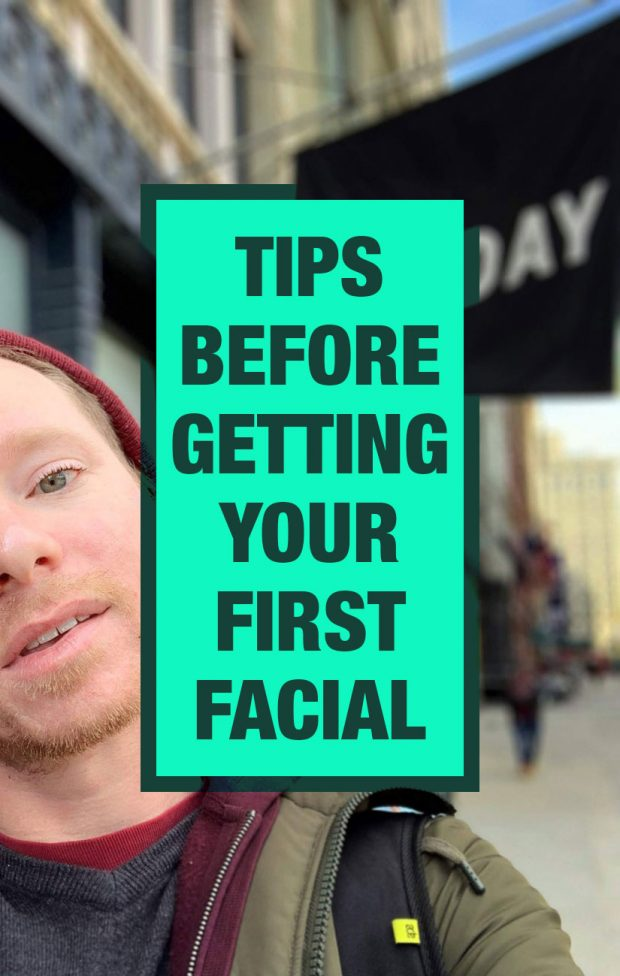What Guys Need to Know Before Getting Their First Facial